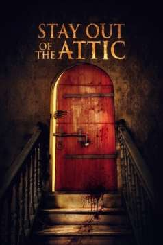 Stay Out of the Fucking Attic (2021)