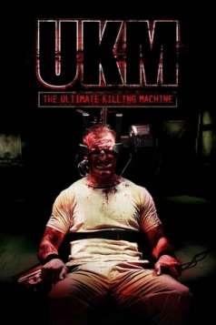 UKM: The Ultimate Killing Machine (2006)