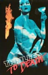 Thrilled to Death (1989)